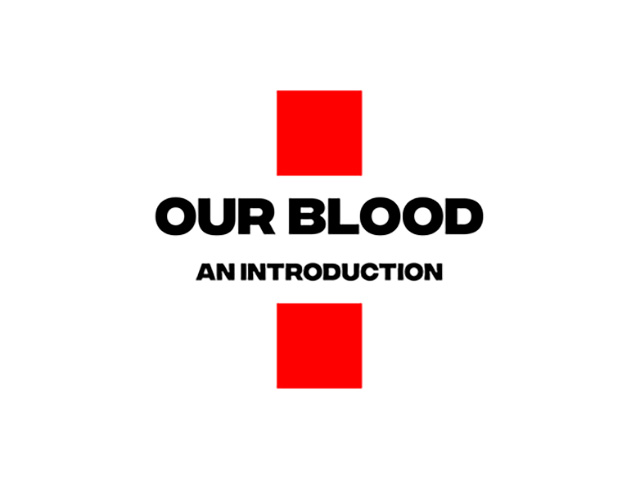 Frame of a video of Our Blood An Introduction